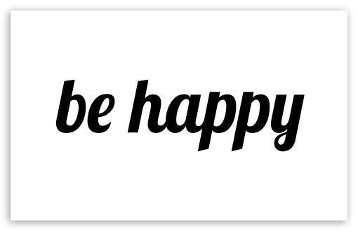 Download Be Happy UltraHD Wallpaper