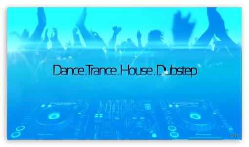 Download DANCE. TRANCE. HOUSE. DUBSTEP UltraHD Wallpaper