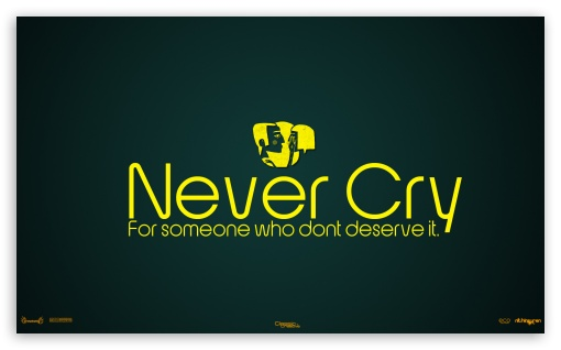 Download Never Cry For Someone Who Dont Deserve It UltraHD Wallpaper
