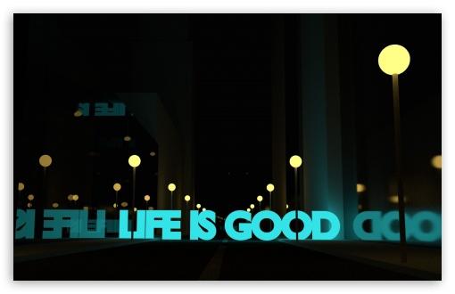 Download Life Is Good UltraHD Wallpaper