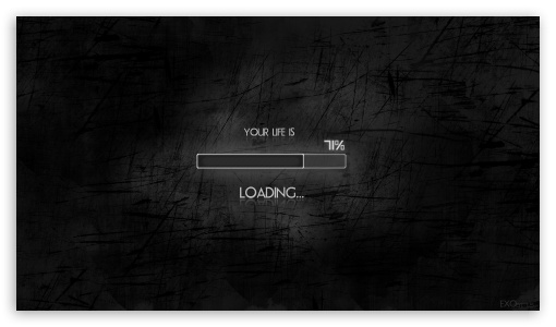 Download Your Life is Loading UltraHD Wallpaper