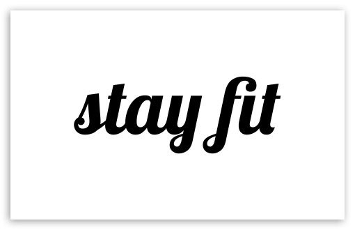 Download stay fit UltraHD Wallpaper