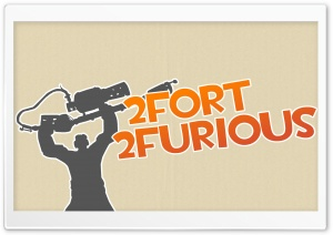 2Fort 2Furious