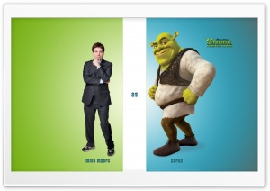Mike Myers as Shrek, Shrek...