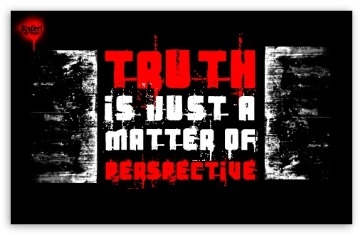 Download Truth is just a matter of perspective. UltraHD Wallpaper