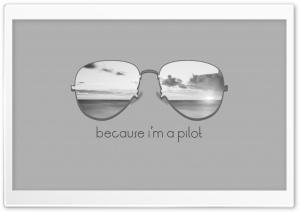 Because Im a Pilot