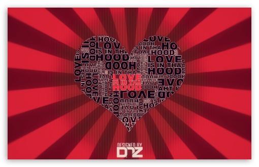 Download LOVE is in tha HOOD UltraHD Wallpaper