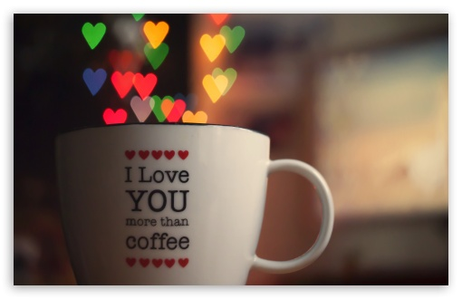 Download I Love You More Than Cofee UltraHD Wallpaper
