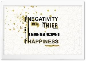 Negativity is a thief, it...