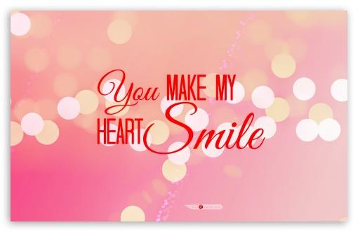 Download You Make My Heart Smile UltraHD Wallpaper