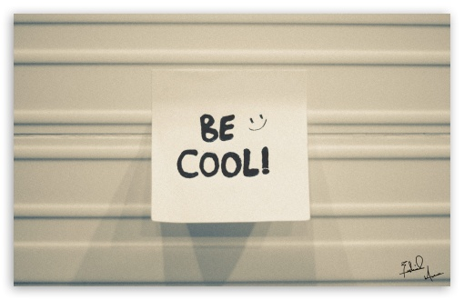 Download Be Cool. UltraHD Wallpaper
