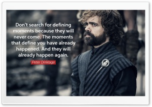 Dont Search for Defining Moments