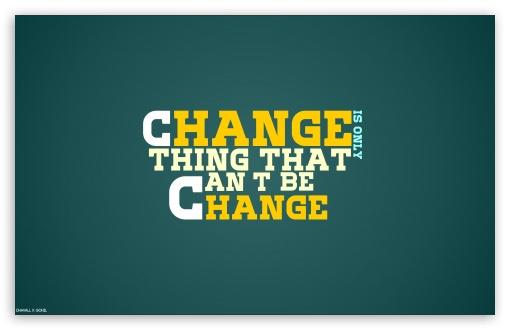Download Change UltraHD Wallpaper
