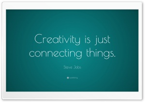 Creativity is just connecting...