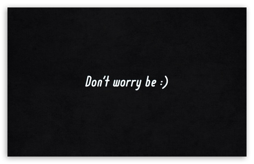 Download Dont Worry Be Happy UltraHD Wallpaper