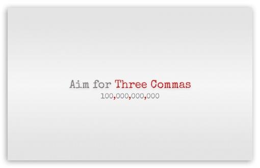 Download Aim for Three Commas UltraHD Wallpaper