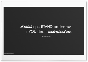 I think you stand under me if...