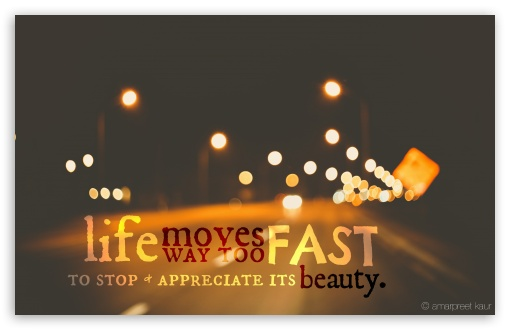 Download Life Moves To Fast UltraHD Wallpaper