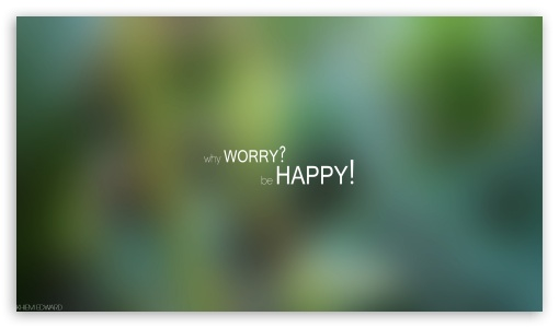 Download Why Worry Be Happy UltraHD Wallpaper