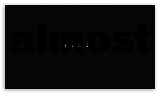 Download Almost Black UltraHD Wallpaper
