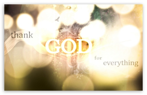 Download Thank God for everything UltraHD Wallpaper