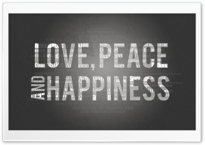 Love, Peace and Happiness