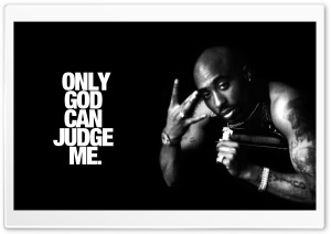 Only God Can Judge Me - Tupac