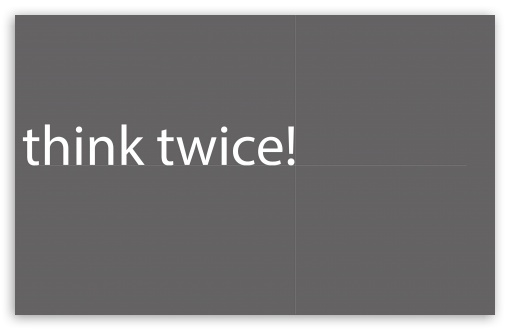 Download Think Twice UltraHD Wallpaper