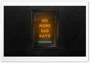 NO MORE BAD DAYS www.techicon.tk