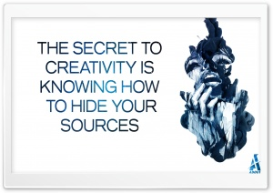 The Secret to Creativity is...