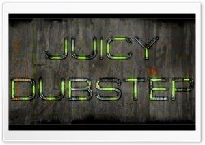 Juicy Dubstep
