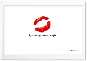 Kiss Away Mean People