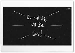 Everything Will Be Good -...