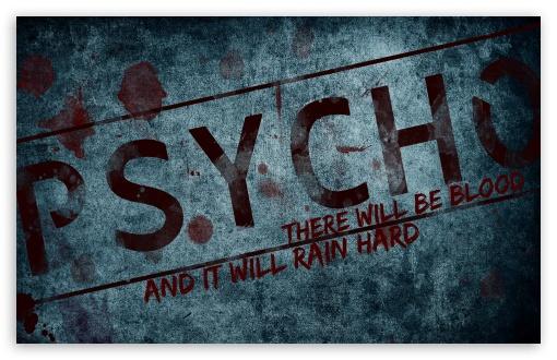 Download PSYCHO UltraHD Wallpaper
