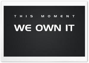 We Own It.