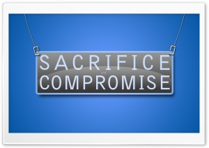 Sacrifice and Compromise